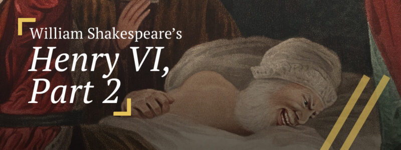 Henry VI, Part 2: Cardinal Beaufort on his deathbed, raving of his own guilt
